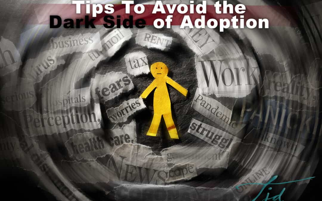 Tips to Avoid the Dark Side of Adoption